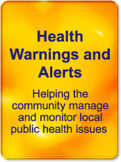 Health Warnings and Alerts, Helping the community manage and monitor local public health issues